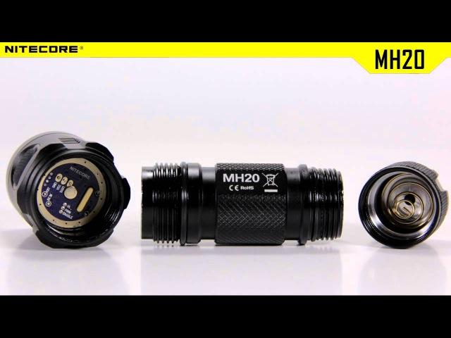 Фонарь Nitecore MH20. Официальный обзор