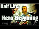 Half-life Full-life consequences 3 Hero beggining
