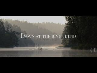 Dawn at the river bend (4K Lumix FZ300 / FZ330)
