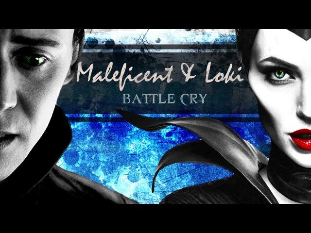 Maleficent and Loki || Battle Cry