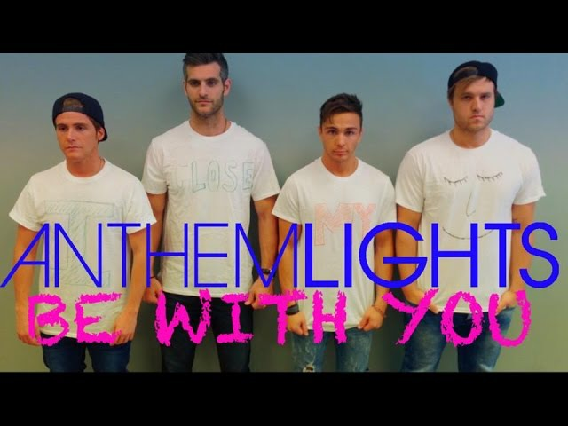 Anthem Lights - Be With You (Official T-Shirt Craziness)