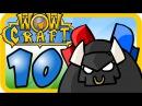 Wowcraft Episode 10 Warsong Gulch (Part 4)