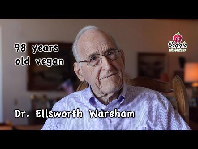 Dr. Ellsworth Wareham - 98 years old vegan