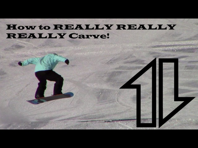 How to really really really carve a snowboard. Pt 1.