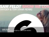 Sam Feldt - Show Me Love (Kryder &amp Tom Staar Remix)