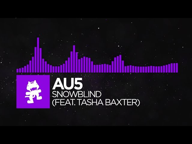 [Dubstep] - Au5 - Snowblind (feat. Tasha Baxter) [Monstercat Release]
