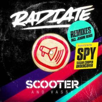 Scooter & Vassy – Radiate (SPY Version) (Jerome Remix)