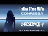 Italian Disco Mafia - Confessa (Official Radio Edit)