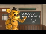 [SFM FNAF] School of Animatronics