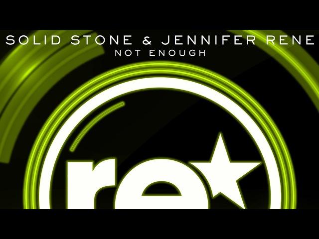 Solid Stone Jennifer Rene - Not Enough (Original Mix)