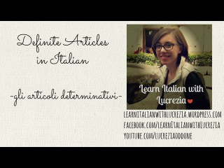 Learn Italian: definite articles (Lesson 18 - Beginner)