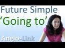 Future Simple vs 'Going to' Future - Learn English Tenses (Lesson 6)