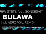 Andrew StetS feat. Soncesvit - Bulawa (Aerofoil Remix) Available December 1st