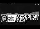Pegboard Nerds Tristam - Razor Sharp