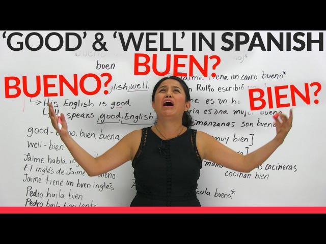 'Good' 'well' in Spanish: Bueno, buen, or bien?