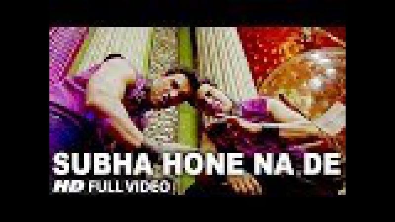 Subha Hone Na De Full Song   Desi Boyz   Akshay Kumar   John Abraham   Pritam