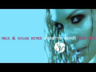 Despina Vandi - Opa Opa (Milk & Sugar Mix) [HD 1080p]
