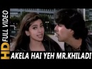 Akela Hai Mr Khiladi Udit Narayan Anuradha Paudwal Mr and Mrs Khiladi Songs