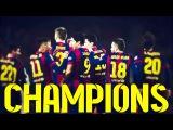 Fc Barcelona - La Liga Champions ● 2014-2015 HD
