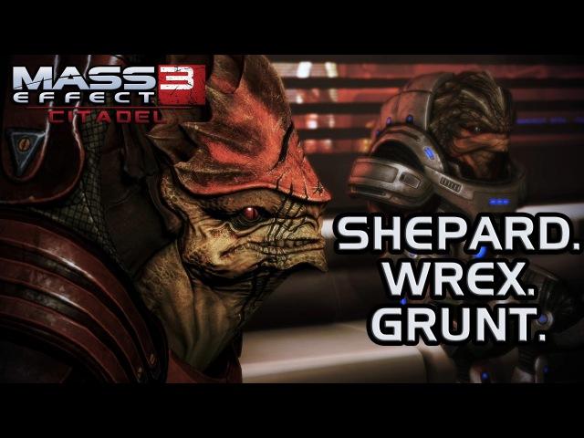 Mass Effect 3 Citadel DLC: Shepard. Wrex. Grunt. (MaleShep version)