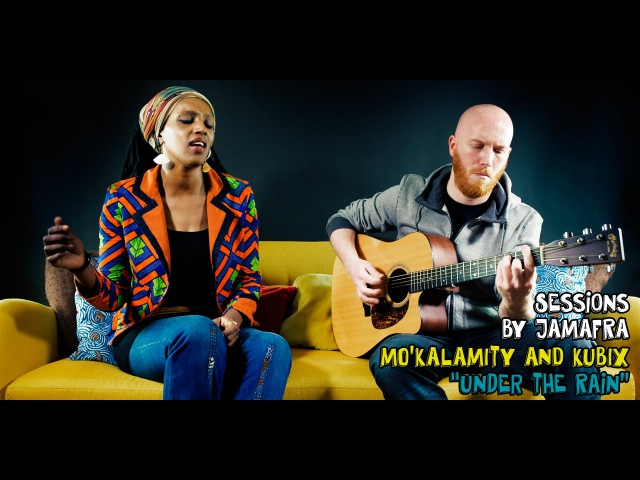Mo'Kalamity And Kubix - Under The Rain [ Jamafra Acoustic Sessions ]
