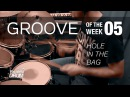 Groove Of The Week 05_Hole In The Bag