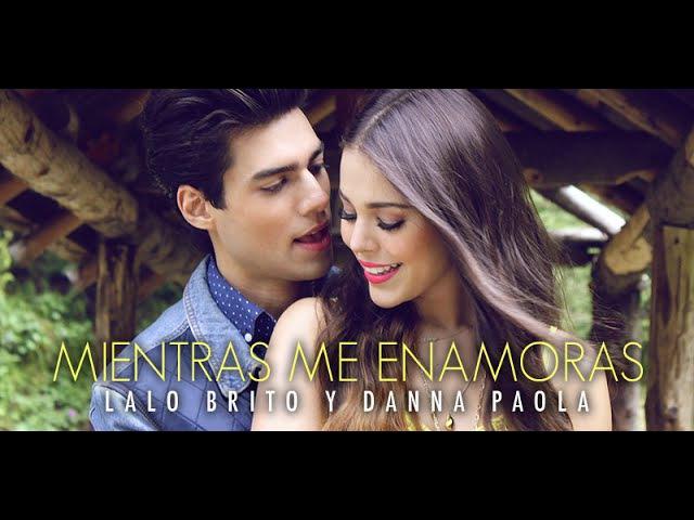 Lalo Brito y Danna Paola - Mientras Me Enamoras (Video Oficial)