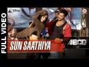 Sun Saathiya Full Video Disney's ABCD 2 Varun Dhawan Shraddha Kapoor Sachin Jigar Priya S