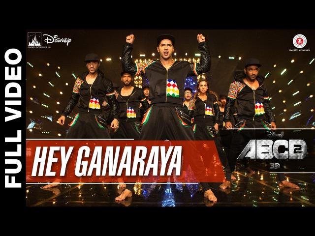 Hey Ganaraya Full Video | Disney's ABCD 2 | Varun Dhawan Shraddha Kapoor | Divya Kumar