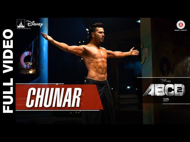 Chunar Full Video | Disney's ABCD 2 | Varun Dhawan Shraddha Kapoor | Arijit Singh | Sachin - Jigar