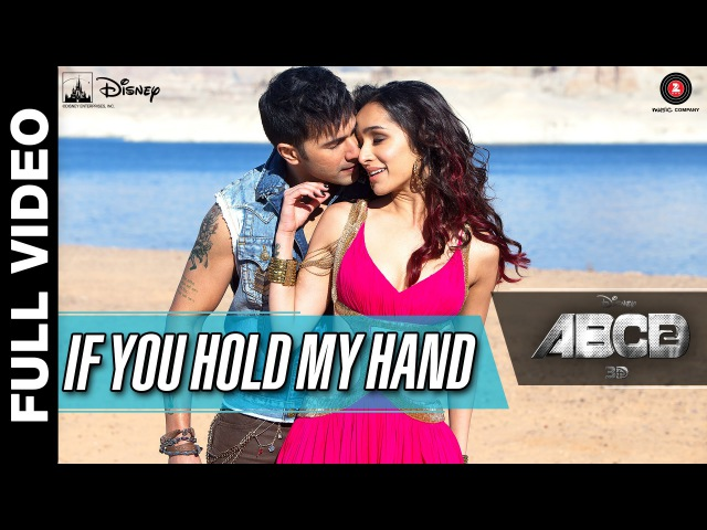 If You Hold My Hand Full Video | Disney's ABCD 2 | Varun Dhawan Shraddha Kapoor | Benny Dayal