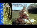Saulessvece filma 1986 Latviešu kino filmas pilnās versijas