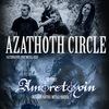 14.11 | AZATHOTH CIRCLE + AMORETOXIN