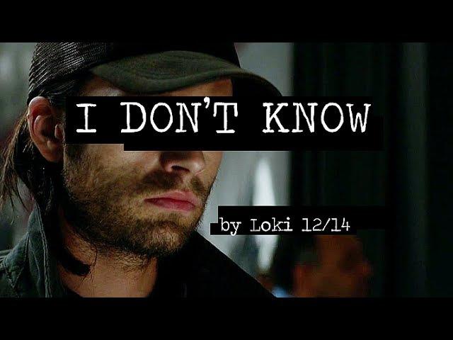 Bucky Barnes | I Don't Know