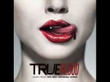 TRUE BLOOD SOUNDTRACK 1. Bad Things - Jace Everett