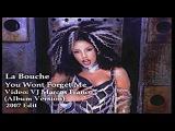 La Bouche - You Won't Forget Me vjmarcos mix