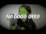 No Good Deed (Wicked The Musical) Georgia Merry Cover