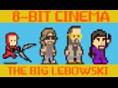 The Big Lebowski - 8 Bit Cinema