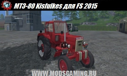 Farming Simulator 2015 download modes of MTZ-80 Kisfulkes