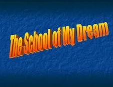 """Project work """" The School of my Dream"""""""