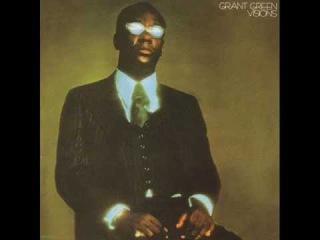 Grant Green - Does Anybody Really Know What Time It Is