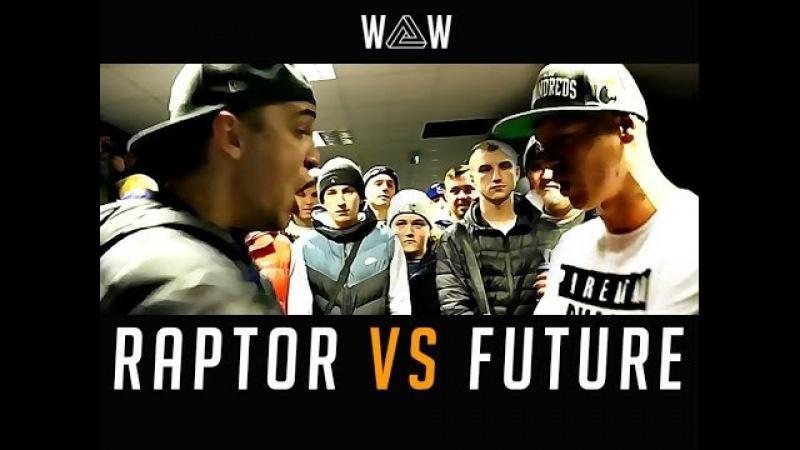 RAPTOR VS FUTURE | WAW Grime Clash