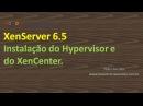XenServer 6 5 Download e Instalação do Hypervisor