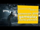 Quantum Break gameplay trailer - World Premiere Gamescom 2015