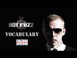 HOT FUZZ. Vocabulary