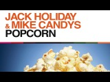 Jack Holiday &amp Mike Candys - Popcorn