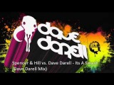 Spencer &amp Hill Vs. Dave Darell - It's A Smash (Dave Darell Mix)