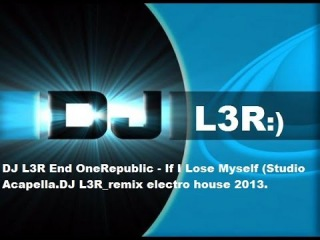 ������ ������� ������ 2013 ����. OneRepublic - If I Lose Myself ( Dj L3R Remix.Electro House.)