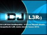 ������ ������� ������ 2013 ����. OneRepublic - If I Lose Myself ( Dj L3R Remix.Electro House.)