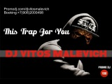 Dj Vitos Malevich - This Trap For You